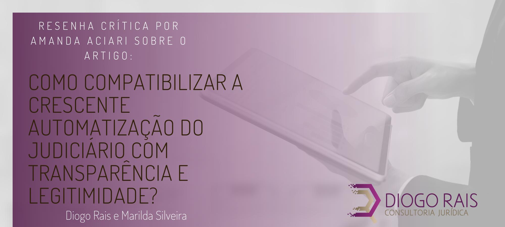 """Capa de Resenha Crítica: """"Como compatibilizar a crescente automatização do judiciário com transparência e legitimidade?"""""""